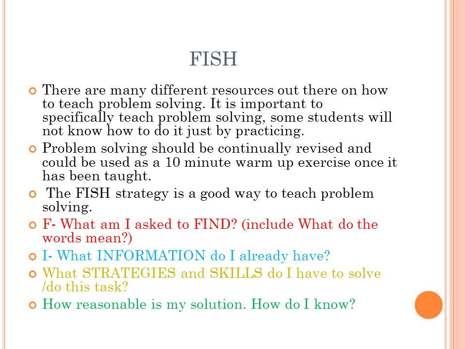 FISH There are many different resources out there on how to teach problem solving.