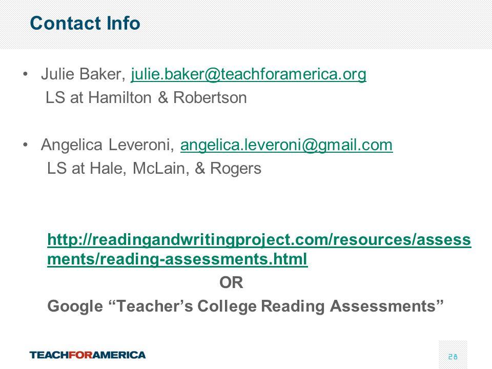28 Contact Info Julie Baker, julie.baker@teachforamerica.orgjulie.baker@teachforamerica.org LS at Hamilton & Robertson Angelica Leveroni, angelica.lev