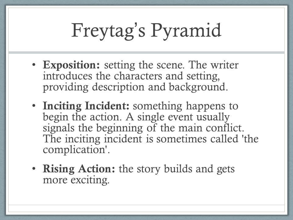 Freytag's Pyramid Exposition: setting the scene.