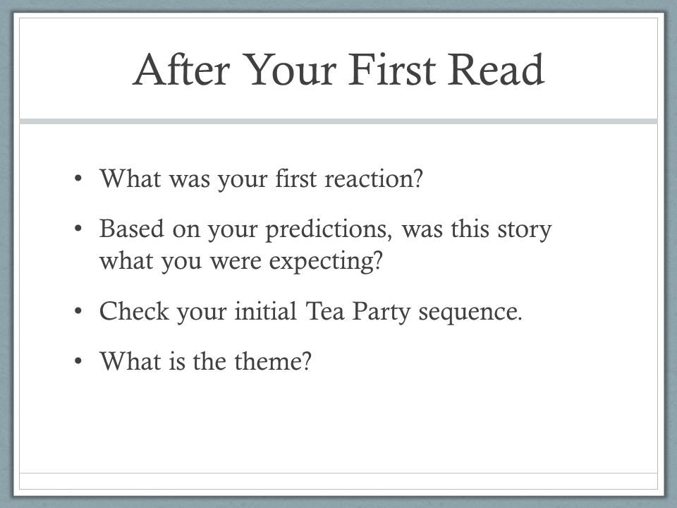 After Your First Read What was your first reaction.