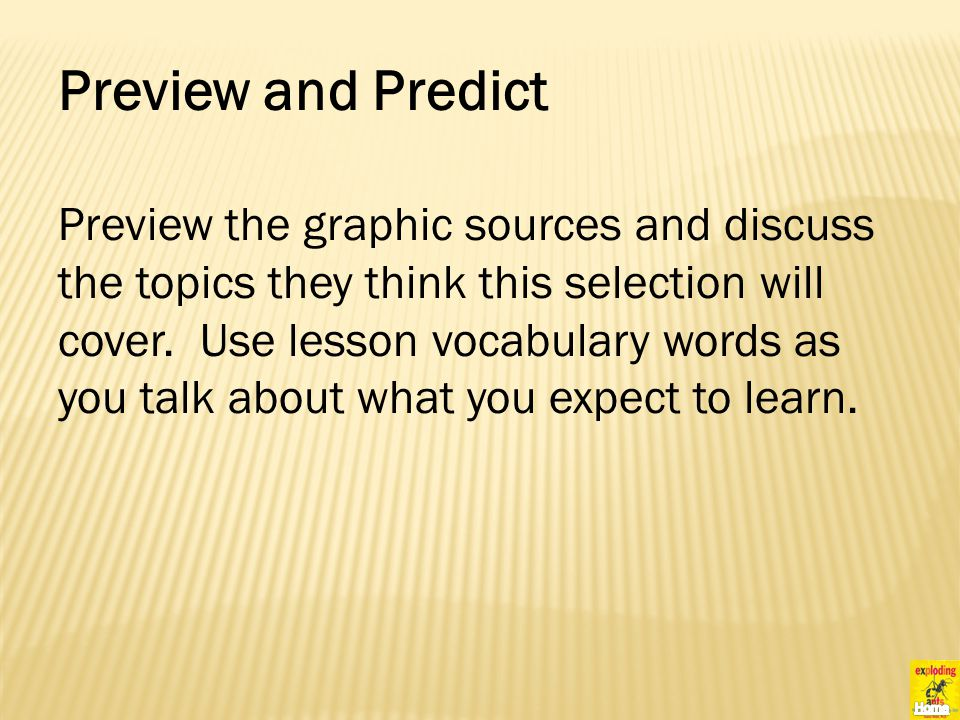 Preview and Predict Preview the graphic sources and discuss the topics they think this selection will cover.