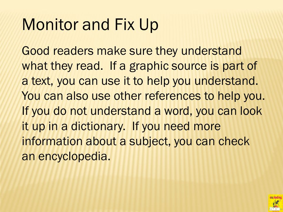 Monitor and Fix Up Good readers make sure they understand what they read.