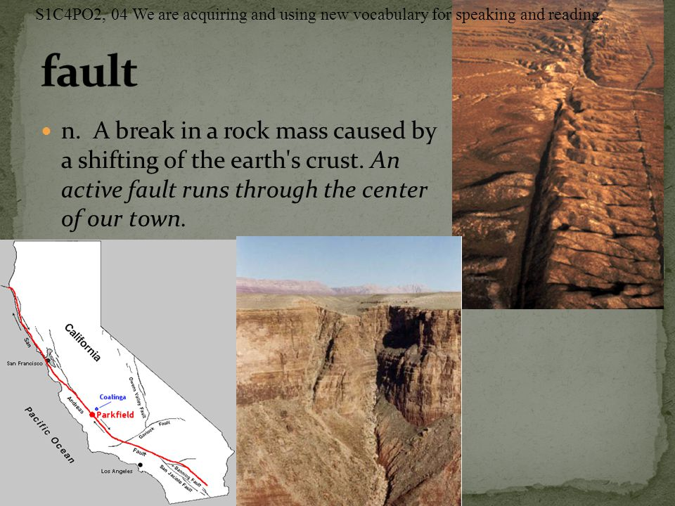 n.A break in a rock mass caused by a shifting of the earth s crust.