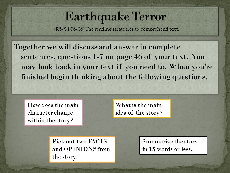 Together we will discuss and answer in complete sentences, questions 1-7 on page 46 of your text.