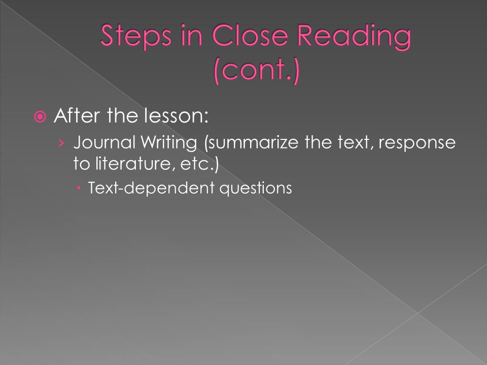  After the lesson: › Journal Writing (summarize the text, response to literature, etc.)  Text-dependent questions