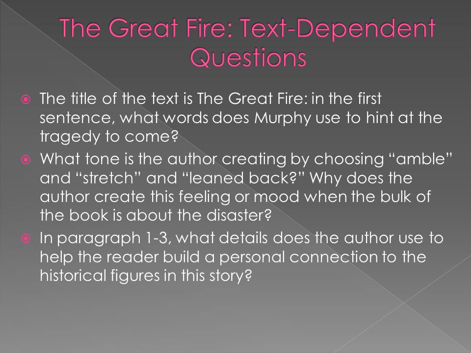  The title of the text is The Great Fire: in the first sentence, what words does Murphy use to hint at the tragedy to come.