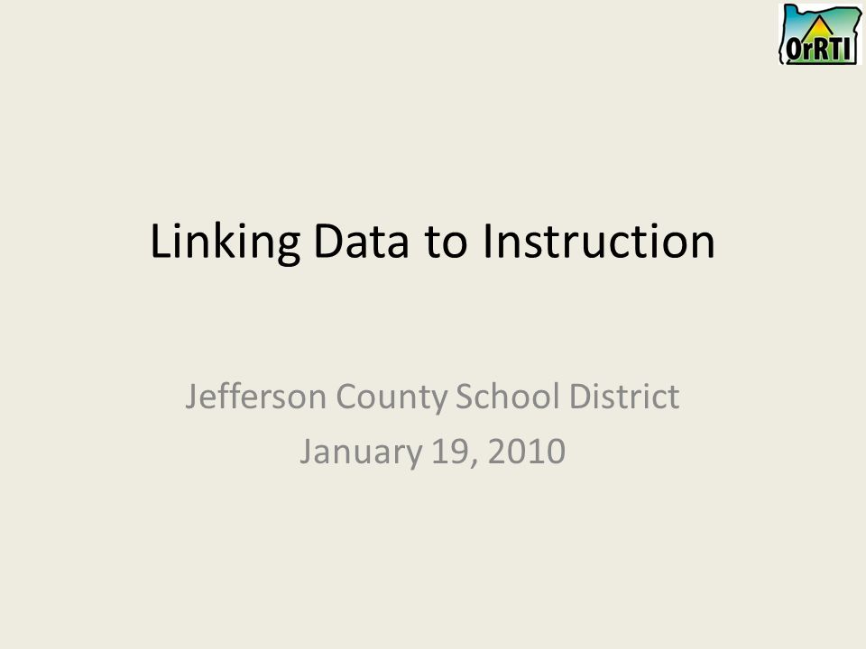 Linking Data to Instruction Jefferson County School District January 19, 2010