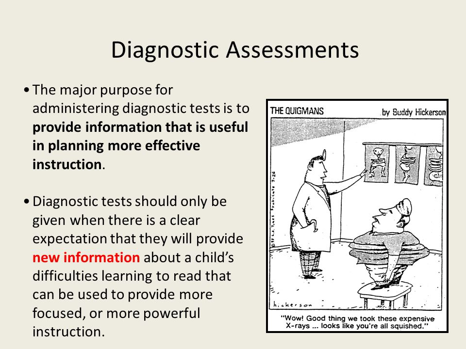 The major purpose for administering diagnostic tests is to provide information that is useful in planning more effective instruction.