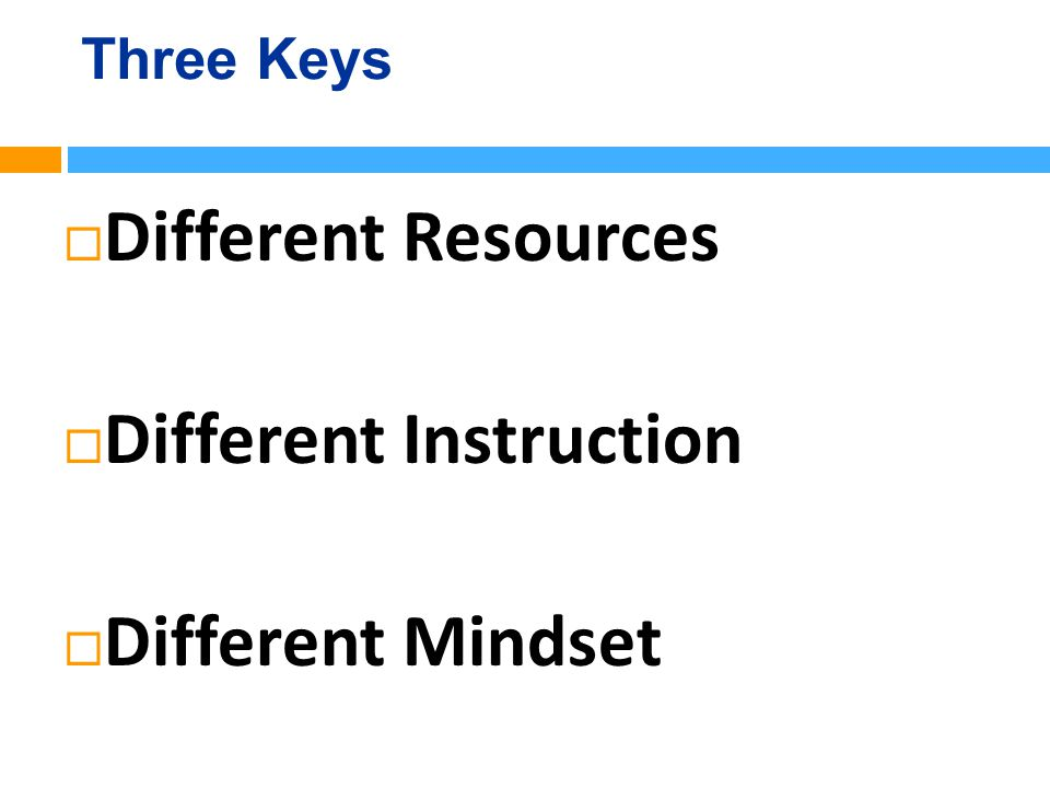 Key #1 Different Resources