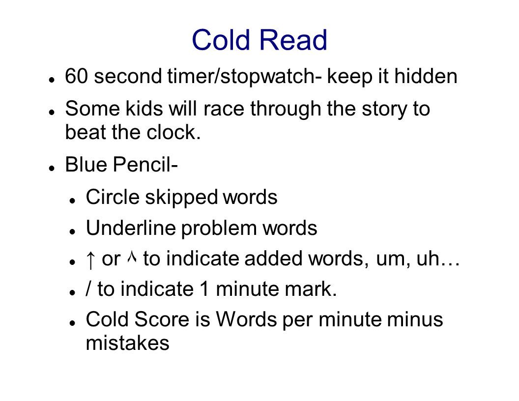 Cold Read 60 second timer/stopwatch- keep it hidden Some kids will race through the story to beat the clock.