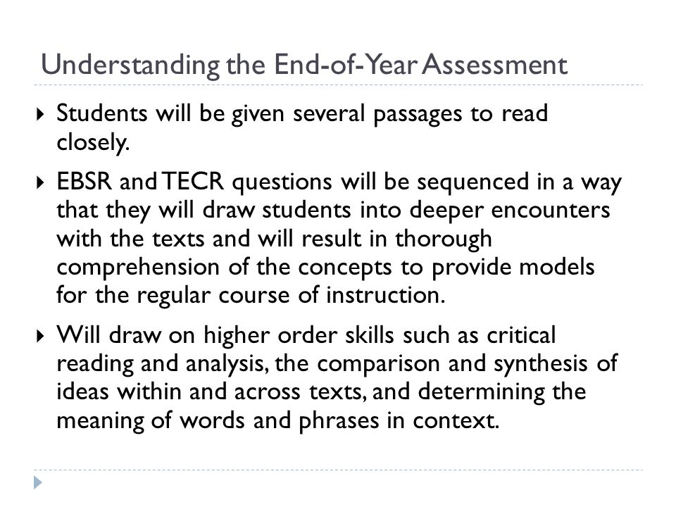  Students will be given several passages to read closely.  EBSR and TECR questions will be sequenced in a way that they will draw students into deep