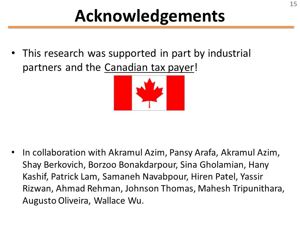 Acknowledgements This research was supported in part by industrial partners and the Canadian tax payer.