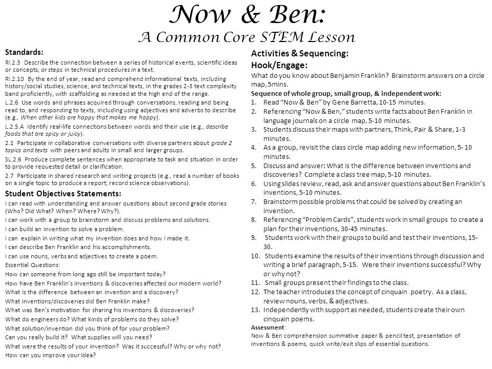Now & Ben: A Common Core STEM Lesson Standards: RI.2.3 Describe the connection between a series of historical events, scientific ideas or concepts, or steps in technical procedures in a text.