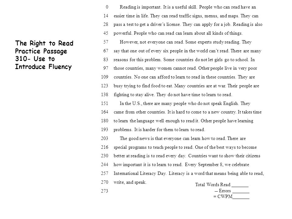 The Right to Read Practice Passage 310- Use to Introduce Fluency 0 Reading is important.