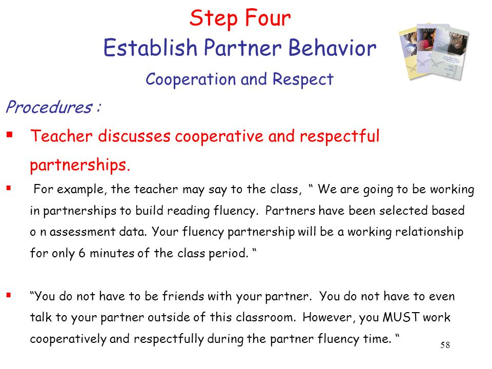 58 Step Four Establish Partner Behavior Cooperation and Respect Procedures :  Teacher discusses cooperative and respectful partnerships.