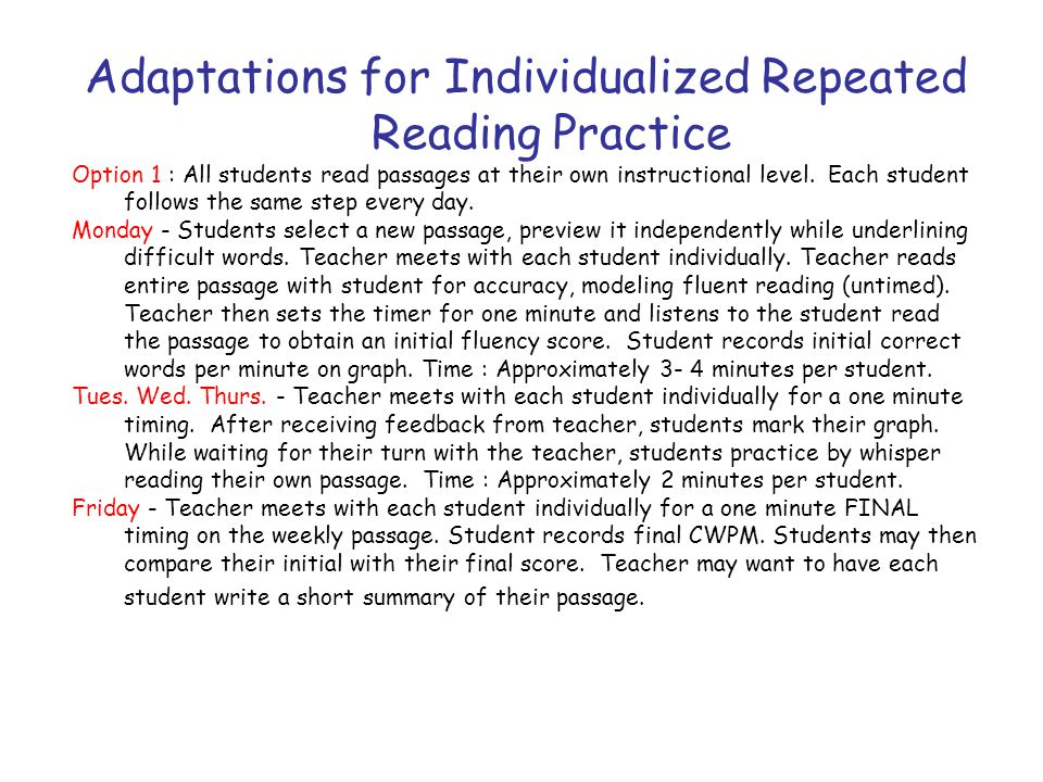 Adaptations for Individualized Repeated Reading Practice Option 1 : All students read passages at their own instructional level.