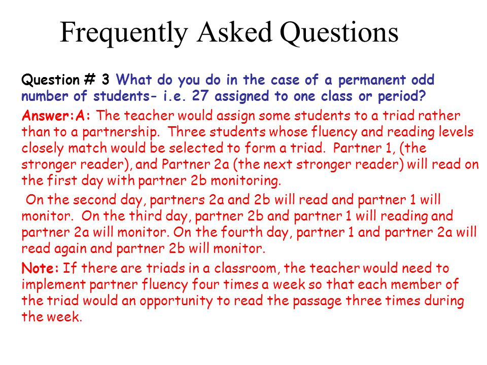 Frequently Asked Questions Question # 3 What do you do in the case of a permanent odd number of students- i.e.