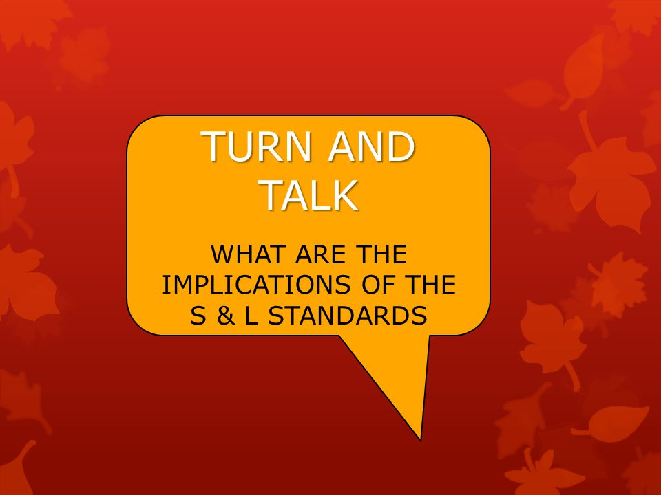 TURN AND TALK WHAT ARE THE IMPLICATIONS OF THE S & L STANDARDS