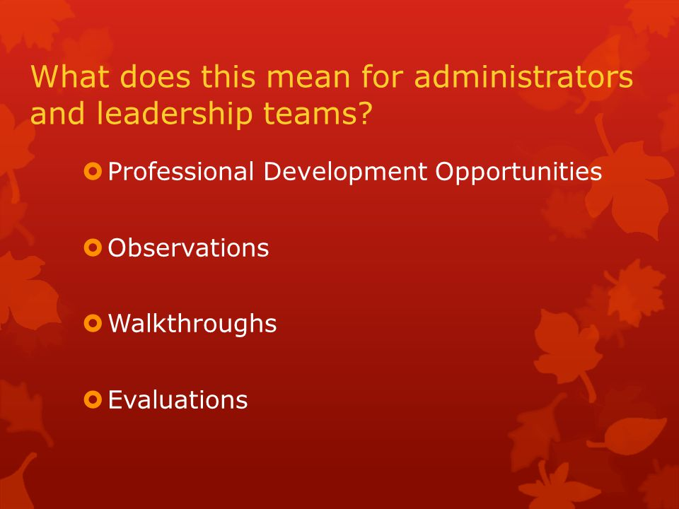 What does this mean for administrators and leadership teams.