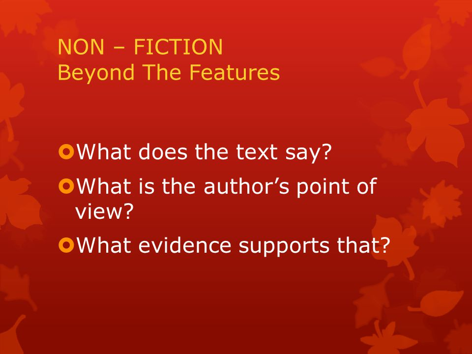 NON – FICTION Beyond The Features  What does the text say.