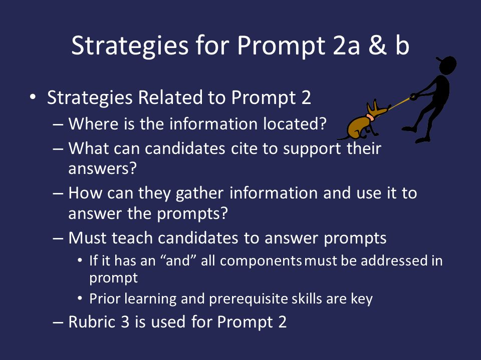 Strategies for Prompt 2a & b Strategies Related to Prompt 2 – Where is the information located.