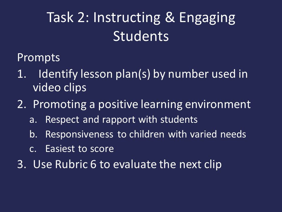 Task 2: Instructing & Engaging Students Prompts 1.