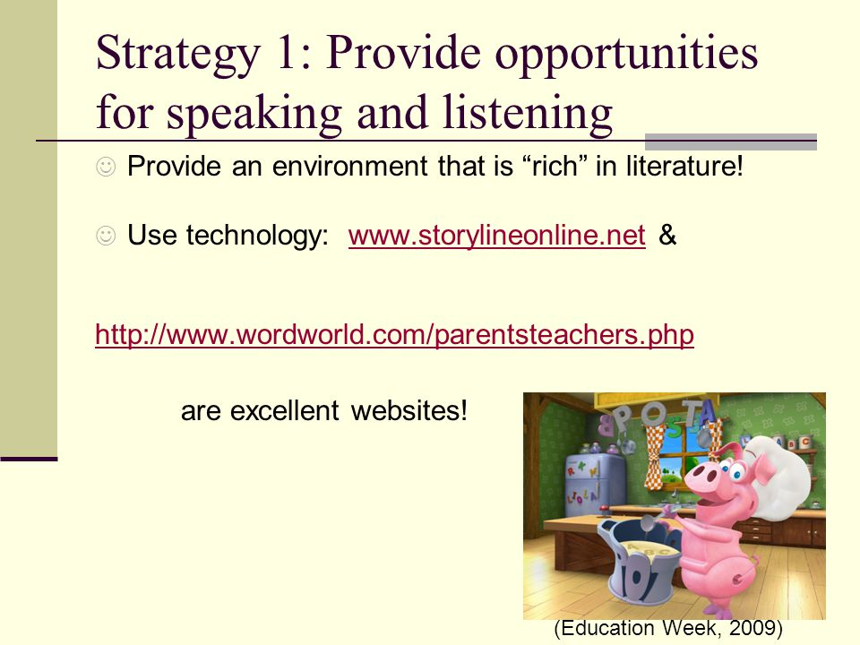 22 At Home Strategies to Improve Your Child's Spoken Language Recommended for at least 20 minutes daily.