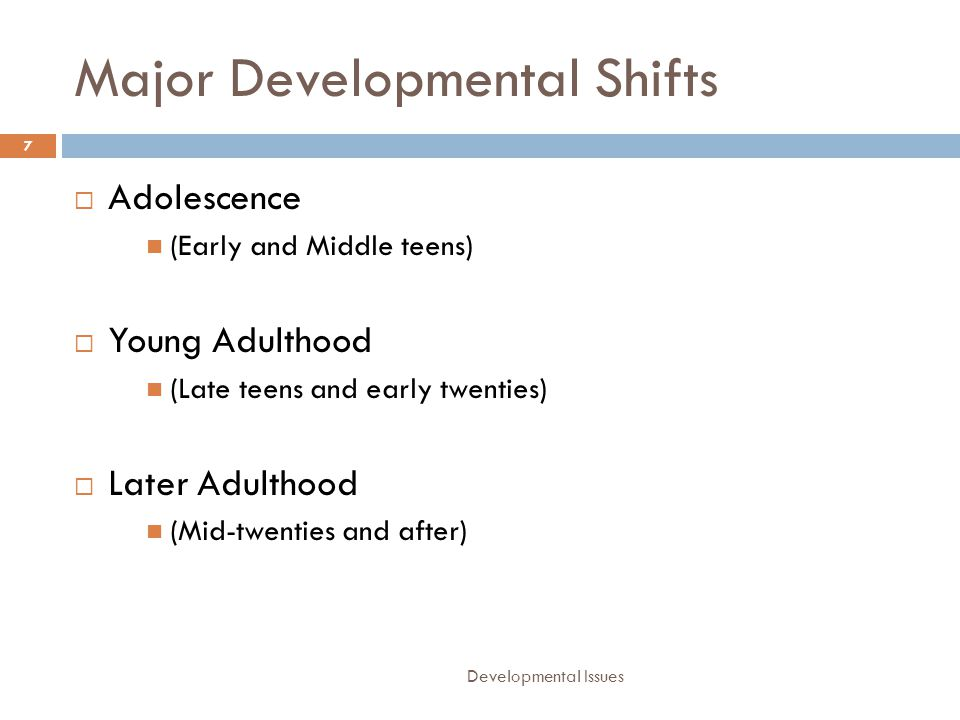 Key Factor Developmental Issues 8  Adolescence is a period of profound brain maturation.