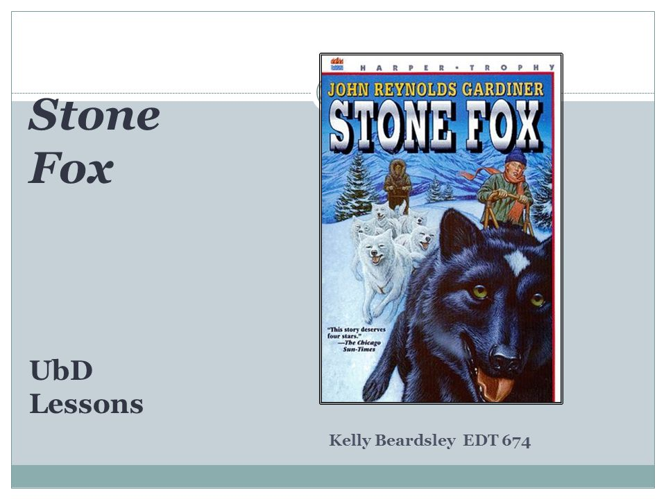 Stone Fox UbD Lessons Kelly Beardsley EDT 674