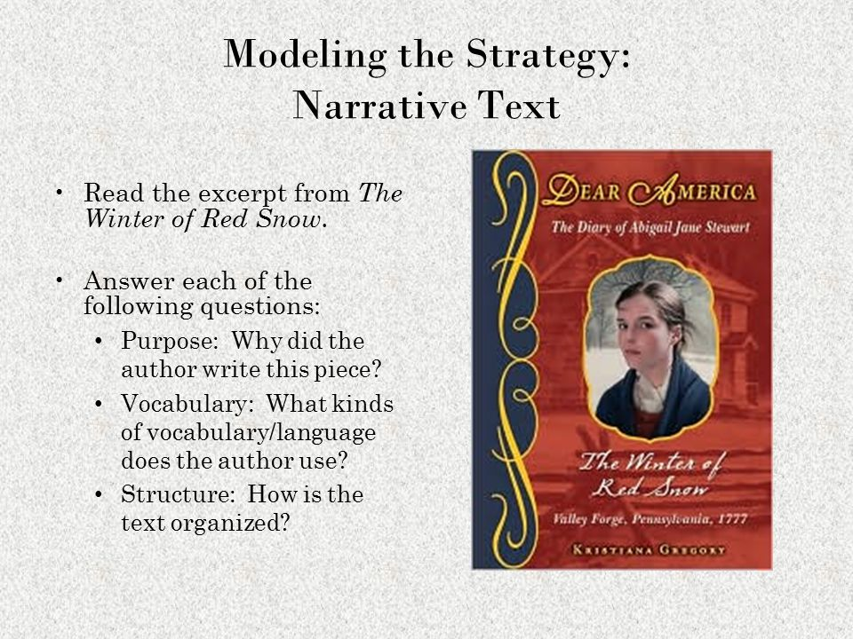 Modeling the Strategy: Narrative Text Read the excerpt from The Winter of Red Snow.