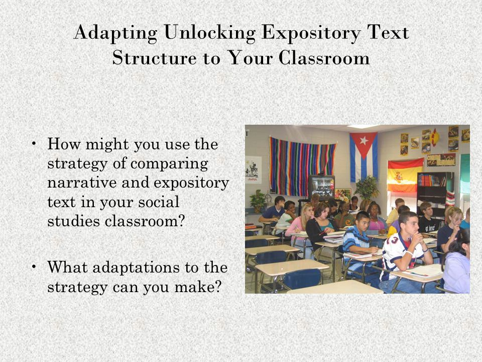 Adapting Unlocking Expository Text Structure to Your Classroom How might you use the strategy of comparing narrative and expository text in your socia