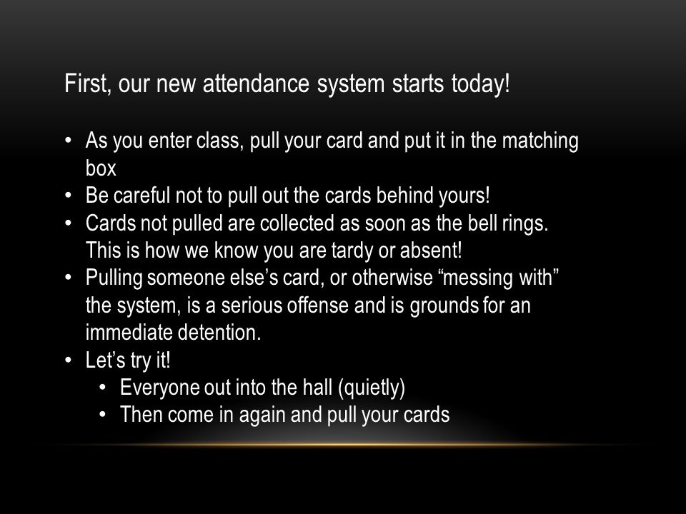 First, our new attendance system starts today.