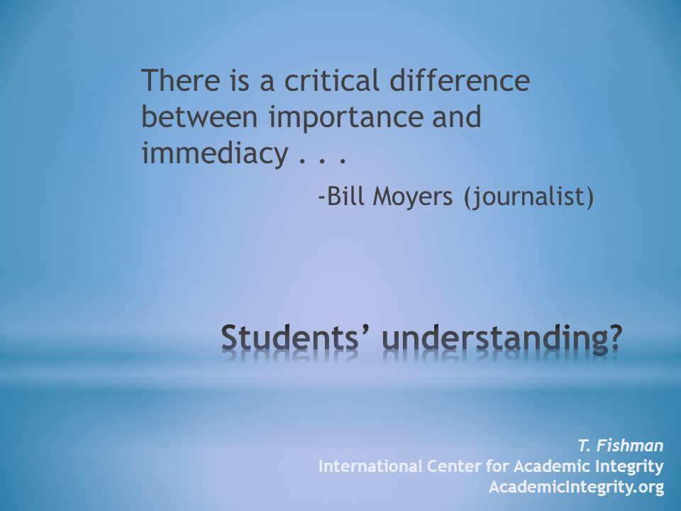 There is a critical difference between importance and immediacy...