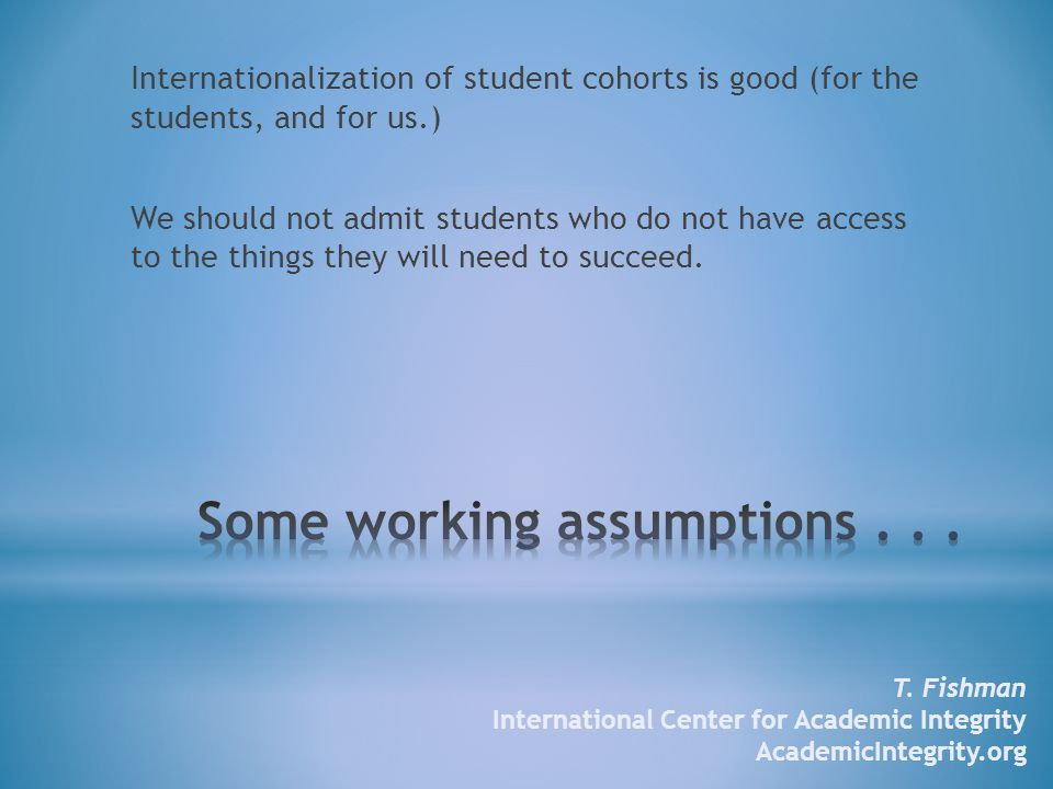 Internationalization of student cohorts is good (for the students, and for us.) We should not admit students who do not have access to the things they will need to succeed.