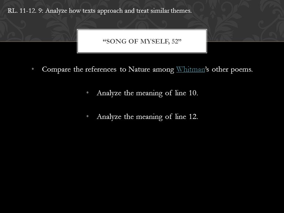 """Compare the references to Nature among Whitman's other poems.Whitman Analyze the meaning of line 10. Analyze the meaning of line 12. """"SONG OF MYSELF,"""
