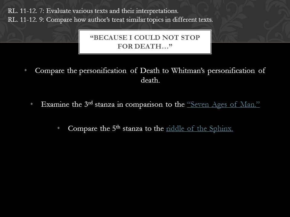 """Compare the personification of Death to Whitman's personification of death. Examine the 3 rd stanza in comparison to the """"Seven Ages of Man.""""""""Seven Ag"""