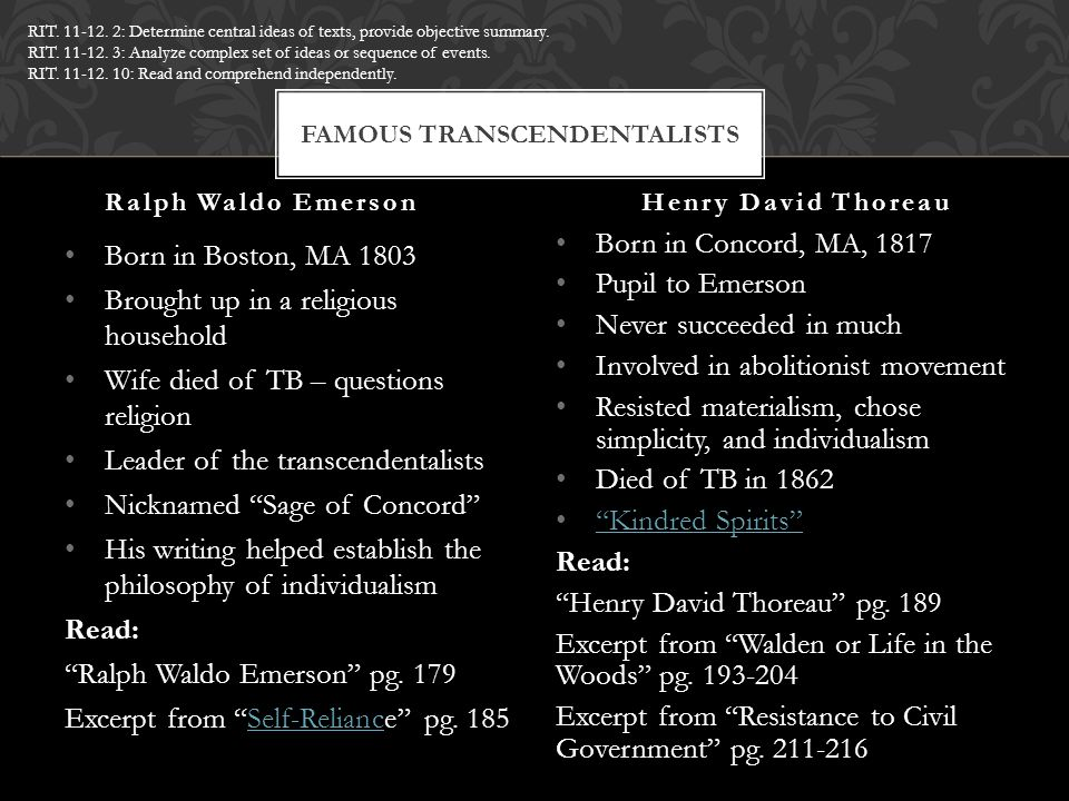 """Born in Boston, MA 1803 Brought up in a religious household Wife died of TB – questions religion Leader of the transcendentalists Nicknamed """"Sage of C"""