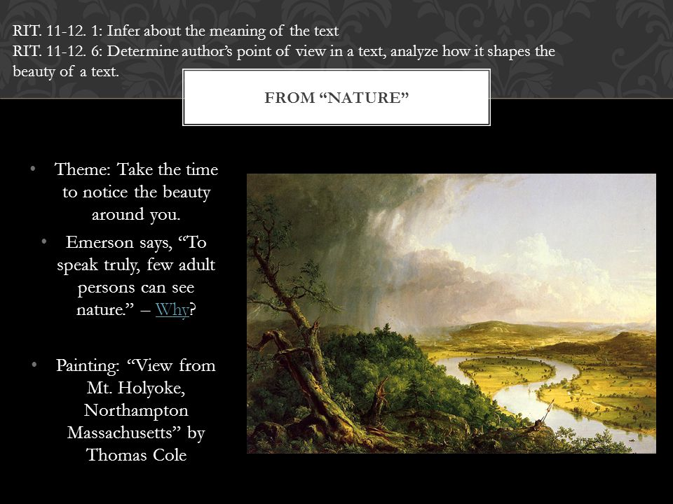 """Theme: Take the time to notice the beauty around you. Emerson says, """"To speak truly, few adult persons can see nature."""" – Why?Why Painting: """"View from"""