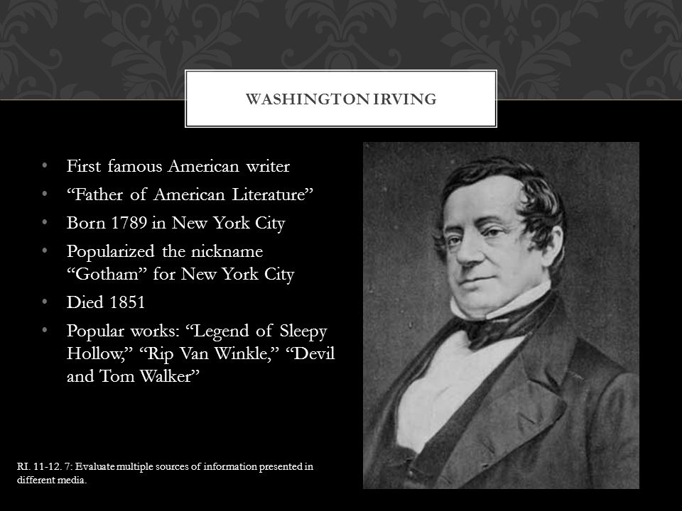 """First famous American writer """"Father of American Literature"""" Born 1789 in New York City Popularized the nickname """"Gotham"""" for New York City Died 1851"""