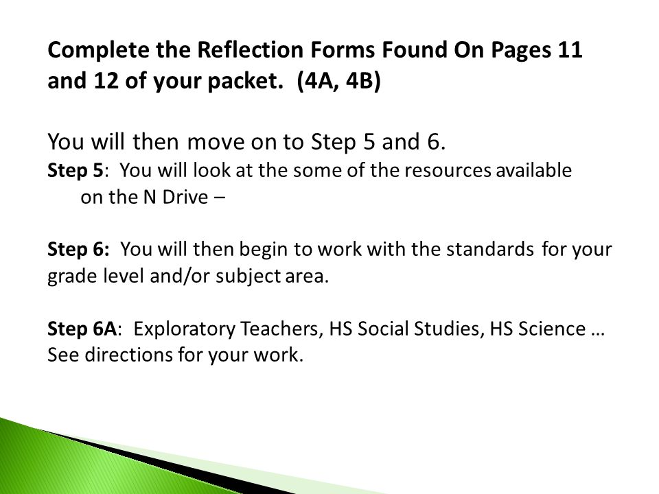 Complete the Reflection Forms Found On Pages 11 and 12 of your packet. (4A, 4B) You will then move on to Step 5 and 6. Step 5: You will look at the so