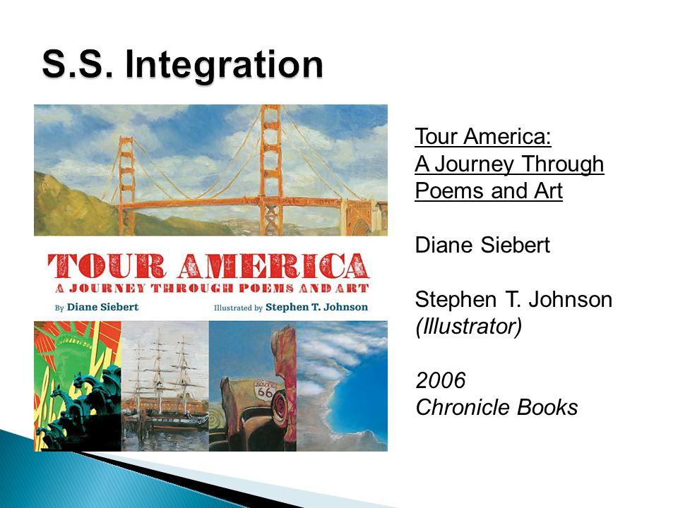 Tour America: A Journey Through Poems and Art Diane Siebert Stephen T. Johnson (Illustrator) 2006 Chronicle Books