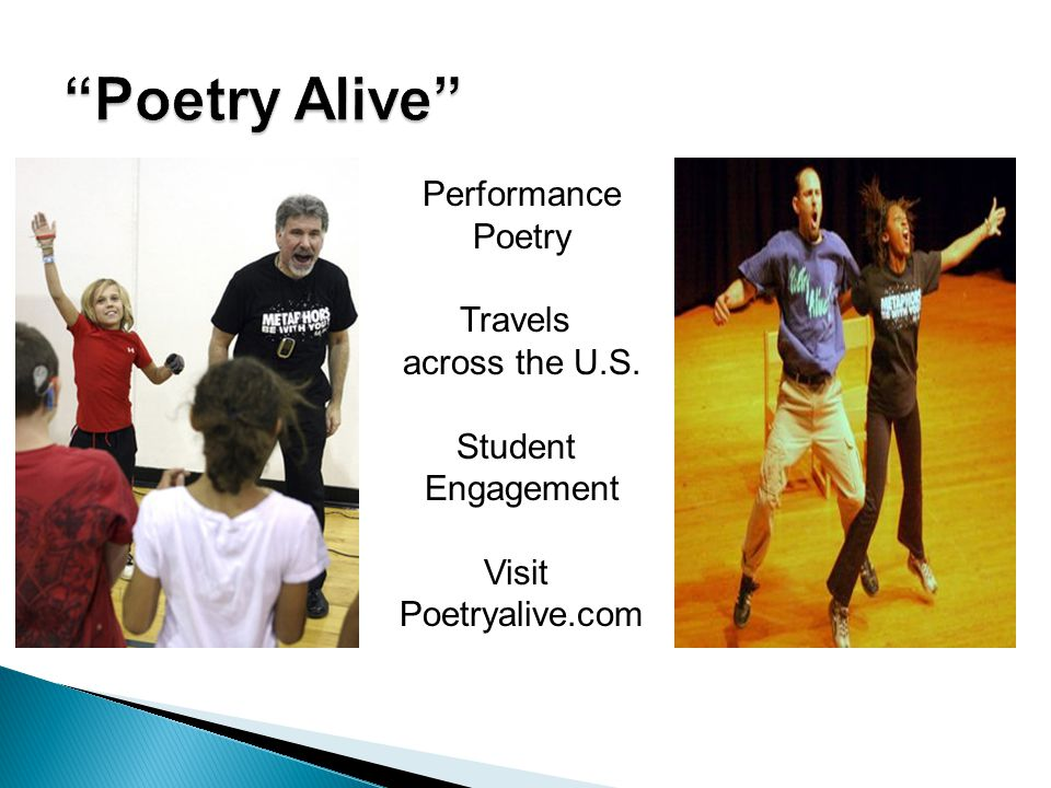 Performance Poetry Travels across the U.S. Student Engagement Visit Poetryalive.com