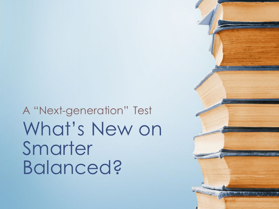 """What's New on Smarter Balanced? A """"Next-generation"""" Test"""