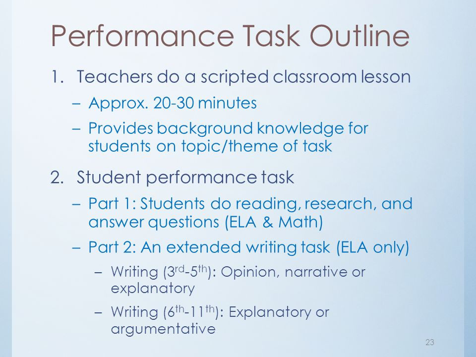 Performance Task Outline 1.Teachers do a scripted classroom lesson –Approx. 20-30 minutes –Provides background knowledge for students on topic/theme o