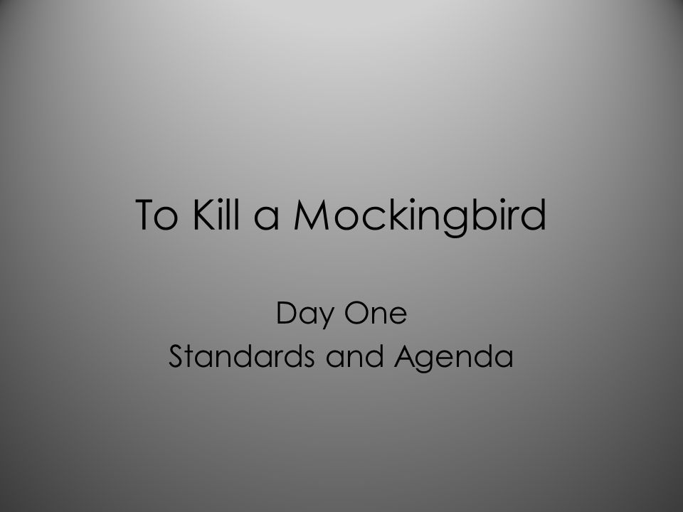To Kill a Mockingbird Day One Standards and Agenda