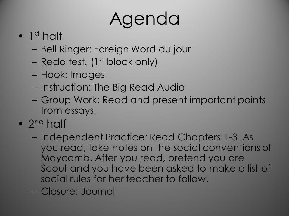 Agenda 1 st half –Bell Ringer: Foreign Word du jour –Redo test.