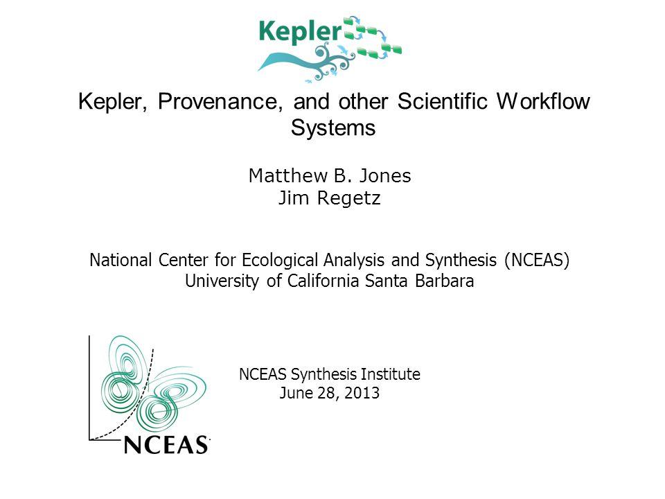 Accessing Data in Kepler File system (e.g., CSV files) Catalog searches (e.g., KNB) Remote databases (e.g., PostgresQL) Web services Data access protocols (e.g., OPeNDAP) Streaming data (e.g., DataTurbine) Specialized repositories (e.g., SRB) etc., and extensible