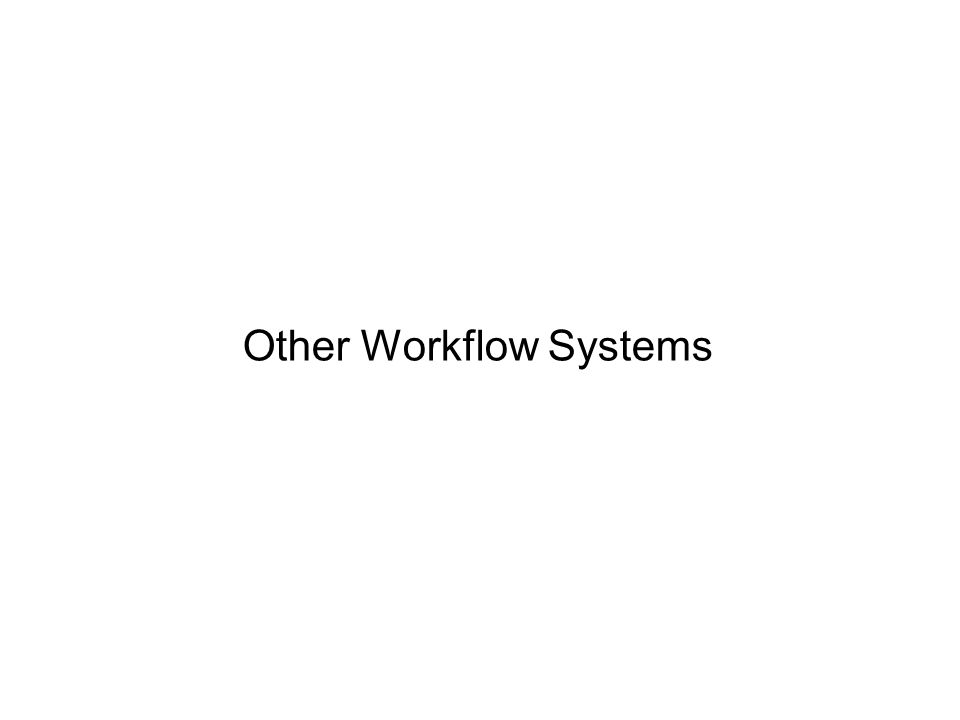 Other Workflow Systems