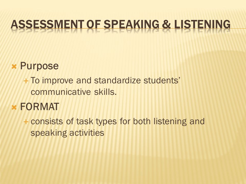  Purpose  To improve and standardize students' communicative skills.