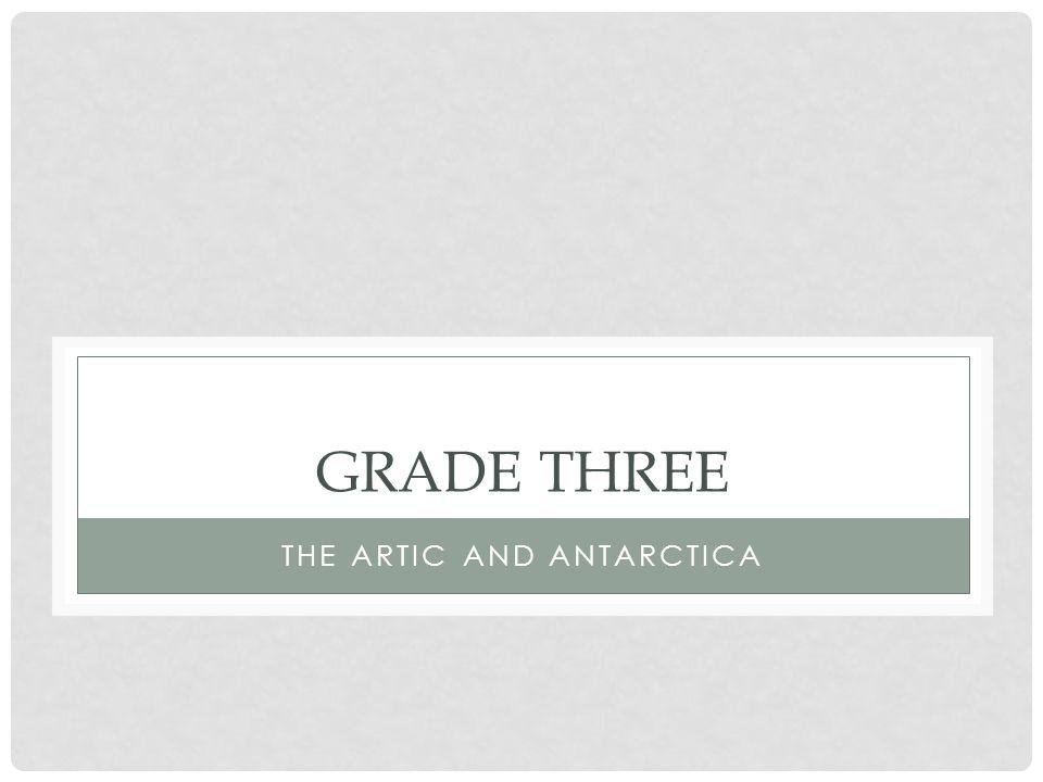 GRADE THREE THE ARTIC AND ANTARCTICA